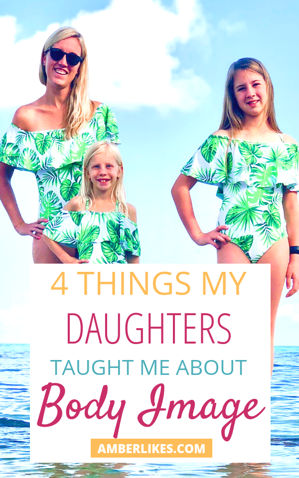 How did having daughters change my body image? Find out what my daughters have taught me. #bodypositivity