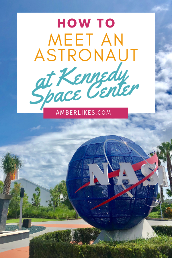 How can you meet an astronaut at Kennedy Space Center? It's easy! Find out how from Orlando travel blogger, Amber Likes!
