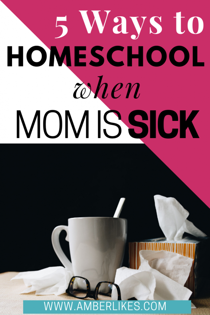 Have you ever thought about what to do for homeschool when mom's sick? Motherhood blogger, Amber Likes shares tips and tricks on how to handle it!