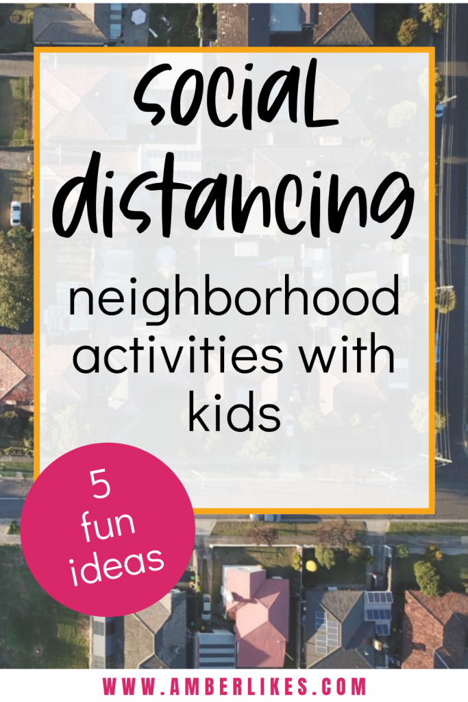 Looking to make social distancing fun in your neighborhood? We have 4 fun ways to get all the kids in your neighborhood involved in some fun at a safe distance. #socialdistancing #neighborhoodactivities